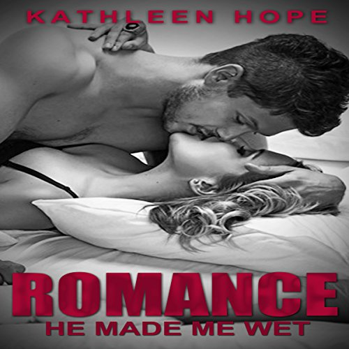 Romance: He Made Me Wet cover art