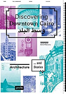 Discovering Downtown Cairo.: Architecture and Stories