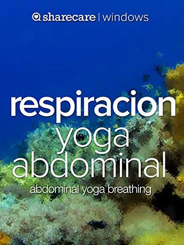 Respiracion Yoga Abdominal (abdominal yoga breathing)