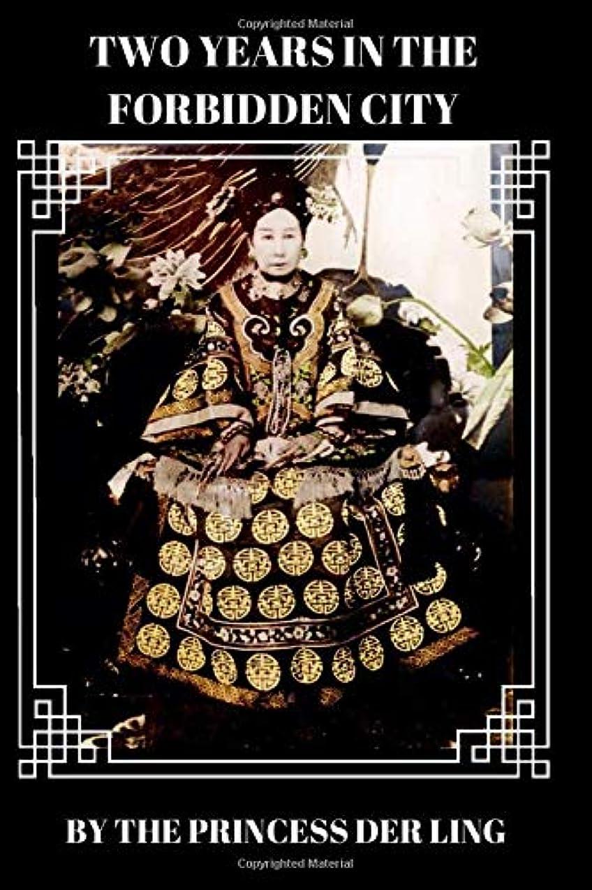 バン険しい空洞TWO YEARS IN THE FORBIDDEN CITY: A Story From The Perspective Of The First Lady In Waiting To The Empress Dowager. This Book Provides Intimate Potrait Of The Dragon Lady - Empress Cixi Who Ruled China for 47 Years.