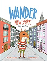 Wander New York: Fitz in the City (A Wander Often Wonder Always Book)
