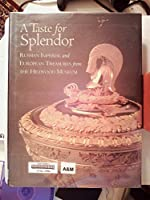 A Taste for Splendor: Russian Imperial and European Treasures from the Hillwood Museum 0965495817 Book Cover