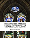 The Coventry Nativity Play of the Company of Shearmen and Tailors: In Plain and Simple English