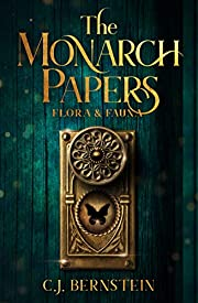 The Monarch Papers: Flora & Fauna (The Briar Archive Book 1)