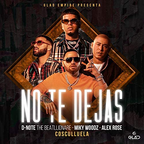 D-Note The Beatllionare, Alex Rose & Miky Woodz feat. Cosculluela