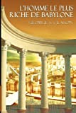 [L'Homme Le Plus Riche de Babylone] [By: Clason, George Samuel] [March, 2012] - www.bnpublishing.com - 16/03/2012