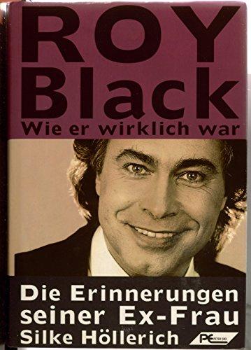 Roy Black - wie er wirklich war