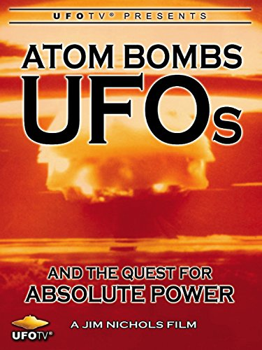 『Atom Bombs, UFOs and the Quest for Absolute Power』のトップ画像