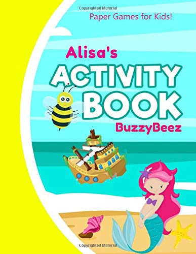 Alisa Activity Book: Mermaid Puzzle Activities | 5 Kid Ready to Play Game Templates & Storybook Paper: Hangman Tic Tac Toe Four in a Row Sea Battle ... Cover | Road Trip Fun | First Name Letter A