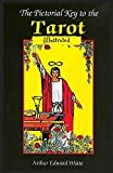 The Pictorial Key to the Tarot: Illustrated