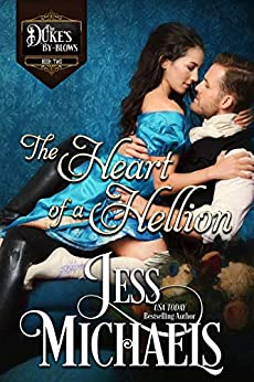 The Heart of a Hellion (The Duke's By-Blows Book 2) by [Jess Michaels]