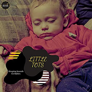 Little Tots - Sleeping Sounds For Babies