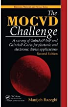 The MOCVD Challenge: A survey of GaInAsP-InP and GaInAsP-GaAs for photonic and electronic device applications, Second Edition (Electronic Materials and Devices)
