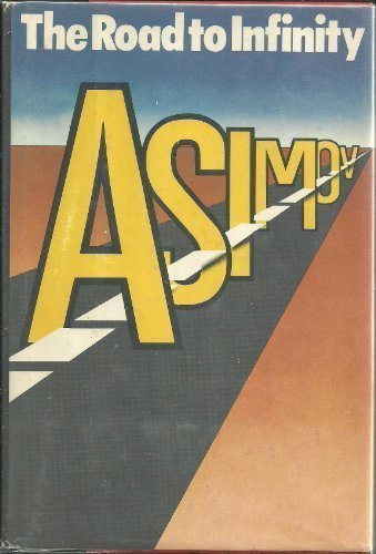 Compare Textbook Prices for The road to infinity 1st Edition ISBN 9780385149624 by Asimov, Isaac