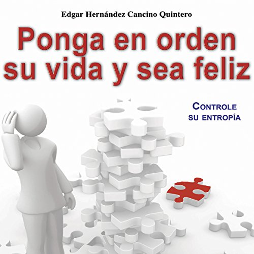 Ponga en orden su vida y sea feliz [Tidy Your Life and Be Happy] audiobook cover art