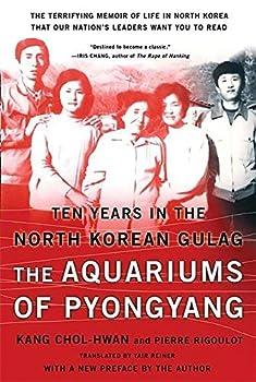 By Chol-hwan Kang - The Aquariums of Pyongyang  Ten Years in the North Korean Gulag