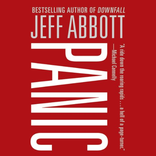 Panic                   By:                                                                                                                                 Jeff Abbott                               Narrated by:                                                                                                                                 Will Collyer                      Length: 12 hrs and 44 mins     12 ratings     Overall 3.9