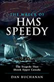 The Wreck of HMS Speedy: The Tragedy That Shook Upper Canada