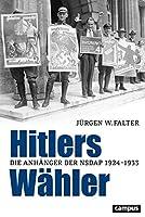 Hitlers Waehler: Die Anhaenger der NSDAP 1924-1933