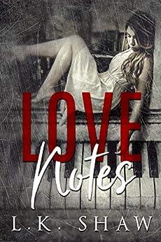 Love Notes: A Dark Romance by [LK Shaw]