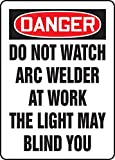 Accuform'Danger Do Not Watch Arc Welder at Work…' Safety Sign, Dura-Fiberglass, 14 x 10 Inches (MWLD107XF)