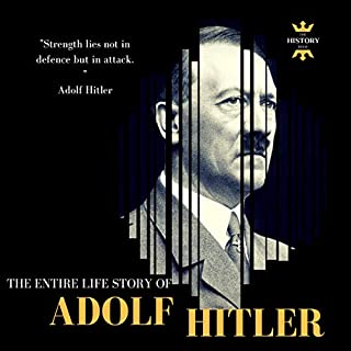 Adolf Hitler     Der Fuhrer: The Entire Life Story              By:                                                                                                                                 The History Hour                               Narrated by:                                                                                                                                 Jerry Beebe                      Length: 1 hr and 32 mins     1 rating     Overall 5.0