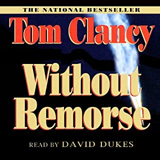 Without Remorse                   By:                                                                                                                                 Tom Clancy                               Narrated by:                                                                                                                                 David Dukes                      Length: 5 hrs and 54 mins     Not rated yet     Overall 0.0