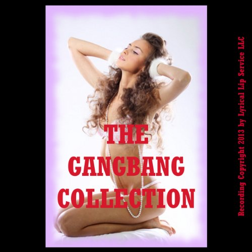 The Gangbang Collection audiobook cover art