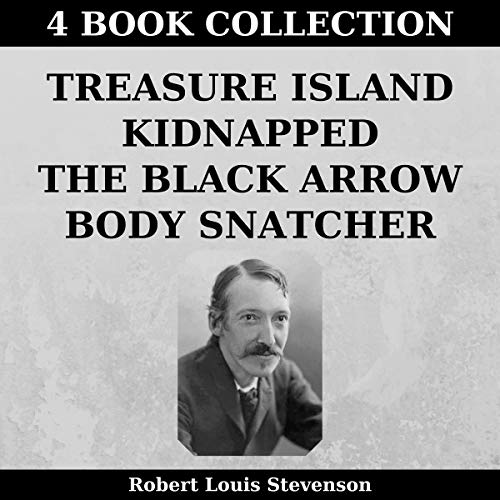 Treasure Island, Kidnapped, The Black Arrow, Body Snatcher (Annotated) audiobook cover art