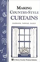 Making Country-Style Curtains: Storey's Country Wisdom Bulletin A-98 (English Edition)