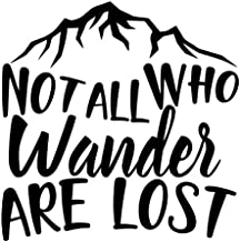 Not All Who Wander Are Lost Vinyl Decal Sticker | Cars Trucks Vans SUVs Windows Walls Cups Laptops | Black | 5.5 Inch | KCD2425B