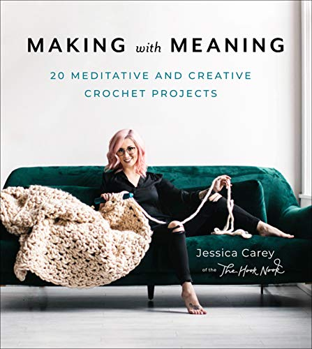 Making with Meaning: 20 Meditative and Creative Crochet Projects (English Edition)