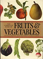 Complete Book Of Fruits & Vegetables 0517520338 Book Cover