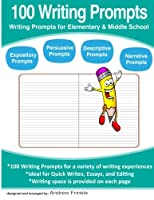 100 Writing Prompts: Writing Prompts for Elementary & Middle School 1517247454 Book Cover