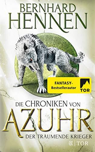 Die Chroniken von Azuhr - Der träumende Krieger: Roman