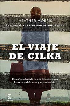 El viaje de Cilka (Espasa Narrativa) (Spanish Edition) by [Heather Morris, María José Díez Pérez, Santiago del Rey Farrés]
