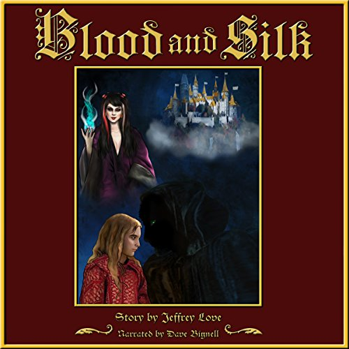 Blood and Silk audiobook cover art