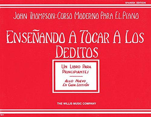 Ensenando A Tocar A los Deditos (John Thompson: Curso Moderno Para El Piano)