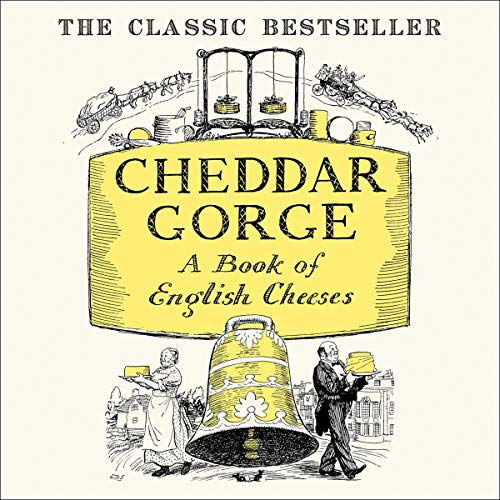 Cheddar Gorge: A Book of English Cheeses audiobook cover art