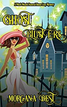 Ghost Blusters: Funny Cozy Mystery (Witch Woods Funeral Home Book 5) by [Morgana Best]