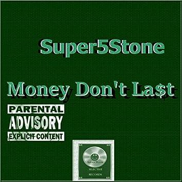 Money Don't Last