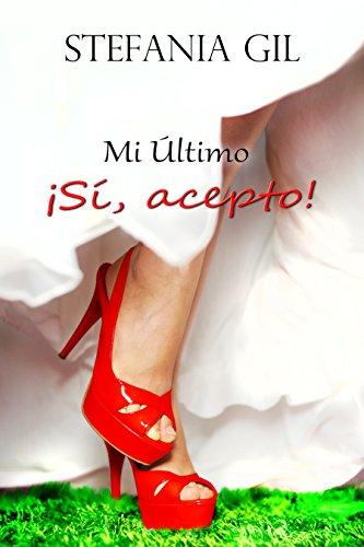 Mi último: Sí, acepto.: Romance, comedia y erotismo