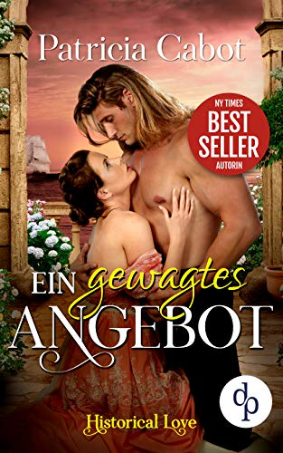 Ein gewagtes Angebot (Historical Love-Reihe 6) (German Edition)