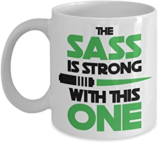Funny Star Wars Mug The Sass Is Strong With This One Novelty Birthday Gift Idea Gifts For Men And Women Coffee Tea Cup