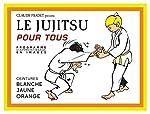 Le jujitsu pour tous - Tome 1 de Claude Fradet