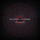Building a Ladder to Space [Explicit]