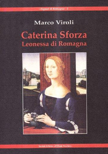 Caterina Sforza Leonessa Di Romagna