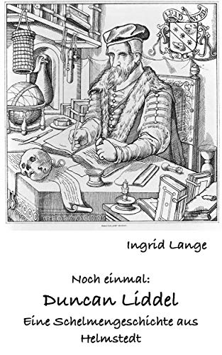 Noch einmal: Duncan Liddel: Eine Schelmengeschichte aus Helmstedt