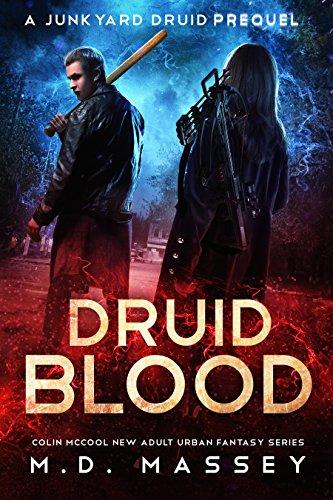 Druid Blood: A Junkyard Druid Prequel Novel (Junkyard Druid Novellas Book 1)