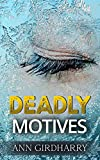 Deadly Motives: a gripping crime thriller (Detective Grant and Ruby Book 1) (English Edition)